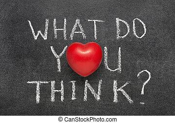 que, tu, pensar