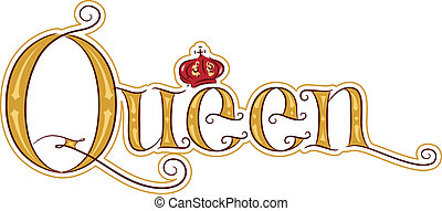 Queen - Text Illustration Featuring the Word Queen