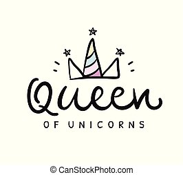Queen of unicorns. Vector cute lettering poster