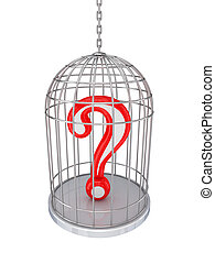 Query sign in a birdcage.