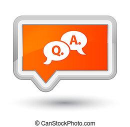 Question answer bubble icon prime orange banner button