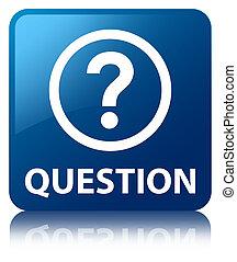 Question blue square button