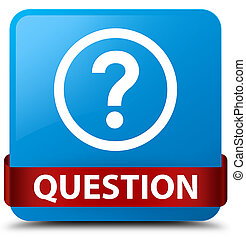 Question cyan blue square button red ribbon in middle