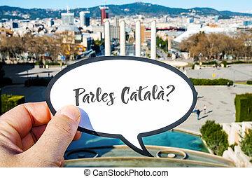 question do you speak Catalan, in Barcelona
