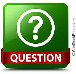 Question green square button red ribbon in middle