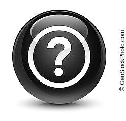Question icon glassy black round button