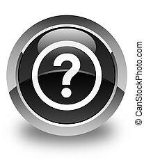 Question icon glossy black round button
