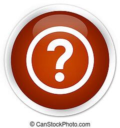 Question icon premium brown round button