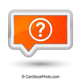 Question icon prime orange banner button