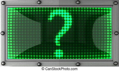 question mark announcement on the LED display