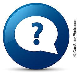 Question mark bubble icon blue round button