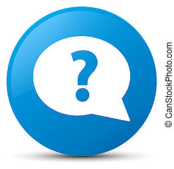 Question mark bubble icon cyan blue round button
