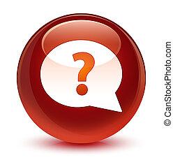 Question mark bubble icon glassy brown round button