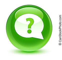 Question mark bubble icon glassy green round button