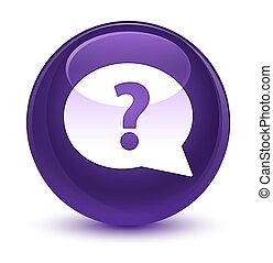 Question mark bubble icon glassy purple round button