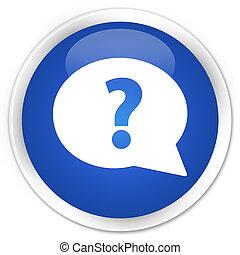 Question mark bubble icon premium blue round button