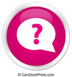 Question mark bubble icon premium pink round button