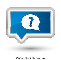 Question mark bubble icon prime blue banner button
