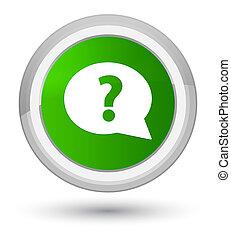Question mark bubble icon prime green round button