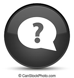 Question mark bubble icon special black round button