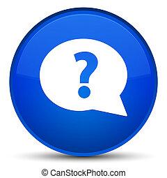 Question mark bubble icon special blue round button