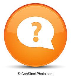 Question mark bubble icon special orange round button
