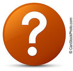 Question mark icon brown round button
