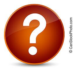 Question mark icon elegant brown round button