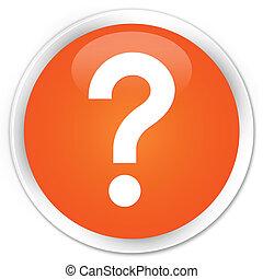 Question mark icon premium orange round button