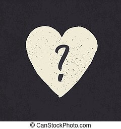 Question mark in heart shape. Grunge styled