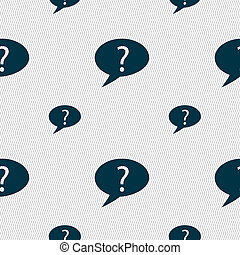 Question mark sign icon. Help speech bubble symbol. FAQ sign. Seamless pattern with geometric texture.