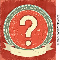 Question mark sign. Vintage label background on old paper