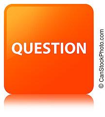 Question orange square button