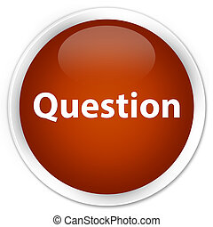 Question premium brown round button