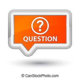 Question prime orange banner button