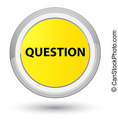 Question prime yellow round button