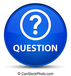 Question special blue round button