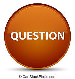 Question special brown round button