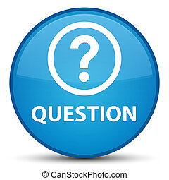 Question special cyan blue round button