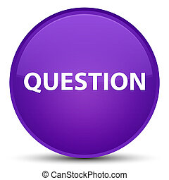 Question special purple round button