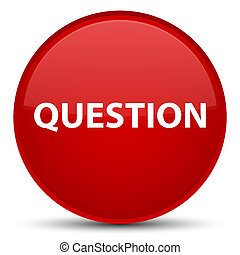 Question special red round button