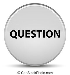 Question special white round button