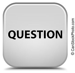 Question special white square button
