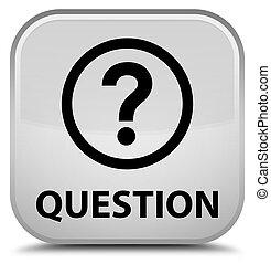 Question special white square button