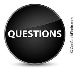 Questions elegant black round button