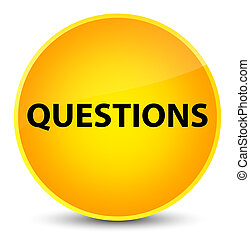 Questions elegant yellow round button