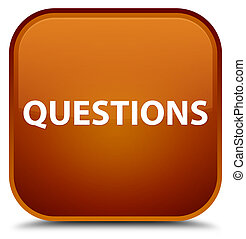 Questions special brown square button