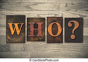 quién, de madera, texto impreso, concepto