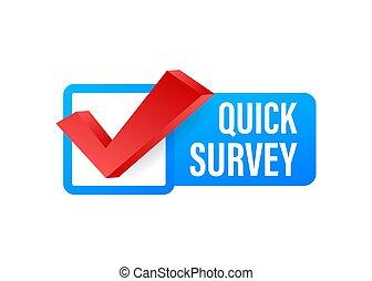 Quick survey Button, icon, emblem, label. Vector stock illustration.
