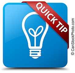 Quick tip (bulb icon) cyan blue square button red ribbon in corner